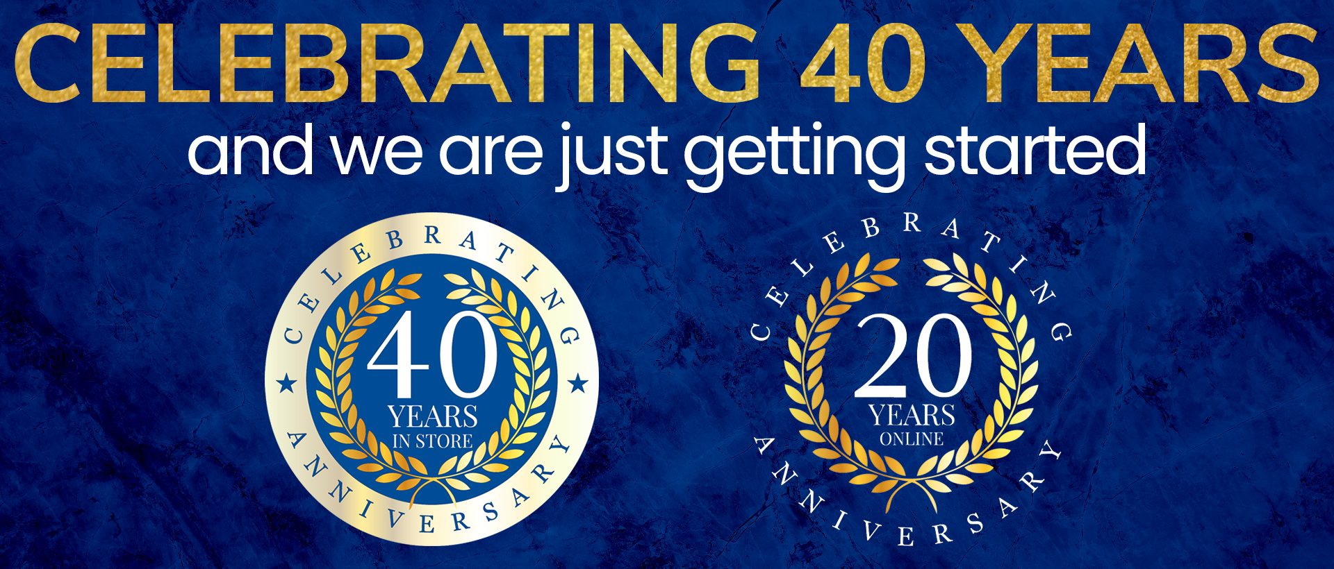 Celebrating 40 years & we are just getting started